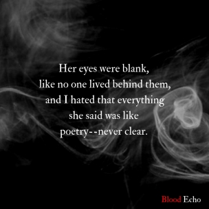 her-eyes-were-blank-like-no-one-lived-behind-themand-i-hated-that-everythingshe-said-was-like-poetry-never-clear