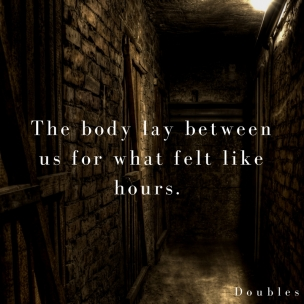 the-body-lay-between-us-for-what-felt-like-hours